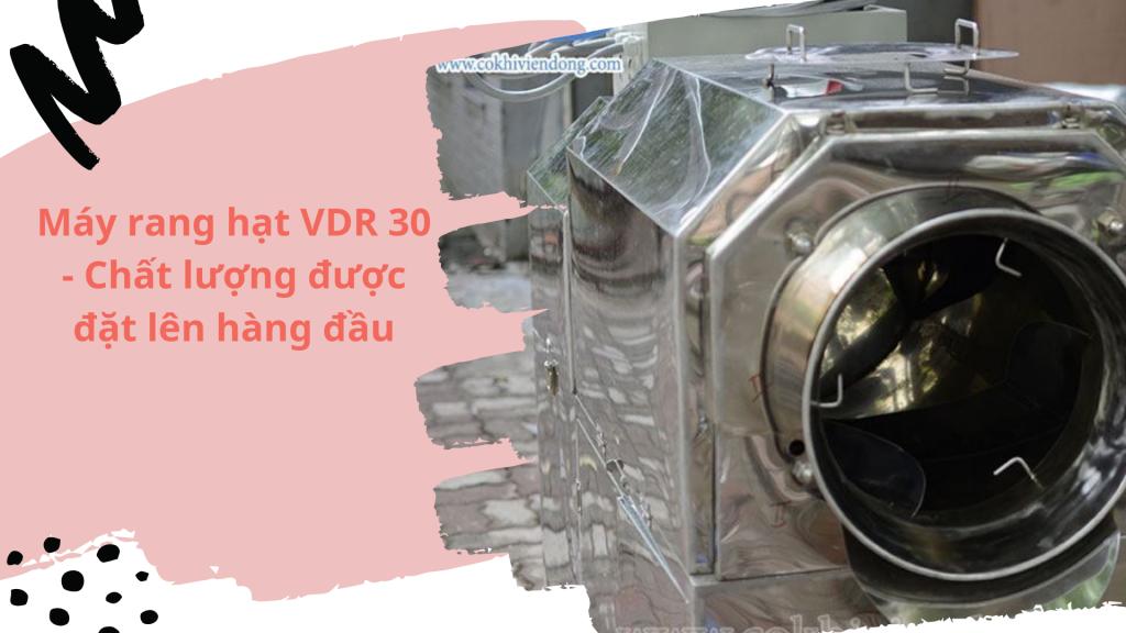 Máy rang hạt VDR 30 - Chất lượng được đặt lên hàng đầu